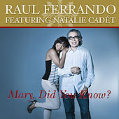 Mary, Did You Know (feat. Natalie Cadét) - Single by Raul Ferrando