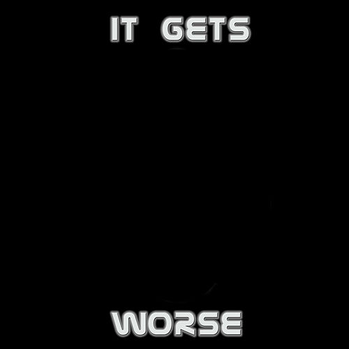 It Gets Worse by Mindless Self Indulgence