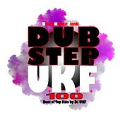 Play & Download Dubstep Ukf 100 - Best of Top Hits by DJ Ukf by Various Artists | Napster