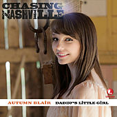 Play & Download Daddy's Little Girl (From Chasing Nashville) by Autumn Blair | Napster