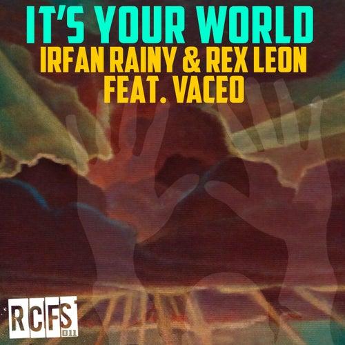 It's Your World by Irfan Rainy