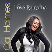 Play & Download Love Remains by Gail Holmes | Napster