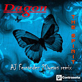 Play & Download The Spirit (A.J. Fernandez 20 Years Remix) by Dagon | Napster