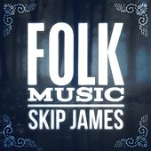 Play & Download Skip James by Skip James | Napster