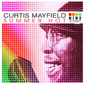 Play & Download Summer Hot by Curtis Mayfield | Napster