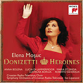 Play & Download Donizetti Heroines by Elena Mosuc | Napster