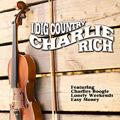Play & Download I Dig Country by Charlie Rich | Napster