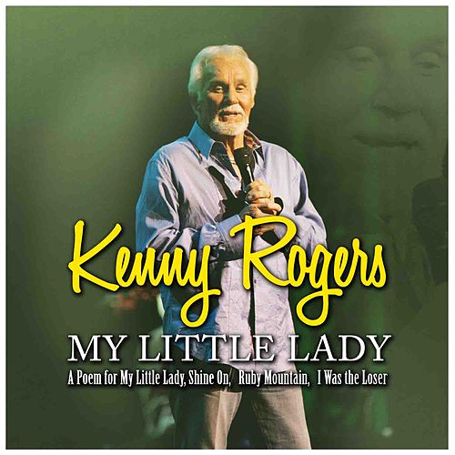 Play & Download My Little Lady by Kenny Rogers | Napster