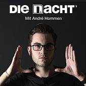 Play & Download Die Nacht (Mit Andre Hommen) by Various Artists | Napster