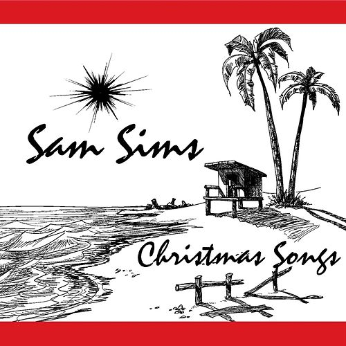 Play & Download Christmas Songs by Sam Sims | Napster
