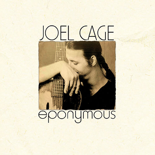 Play & Download Eponymous by Joel Cage | Napster