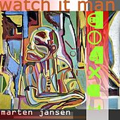 Watch It Man by Marten Jansen
