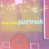 Play & Download Jazz Trash by Ellery Eskelin | Napster