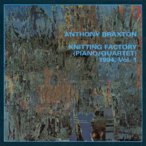 Knitting Factory-Piano/Quartet 1994 Vol. 1 by Anthony Braxton
