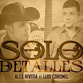 Play & Download Solo Detalles - Single by Alex Rivera | Napster