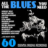 All the Blues You Need (60 Essential Original Recordings) von Various Artists