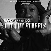 Play & Download Hit the Streets - Single by Ian Sweetness | Napster