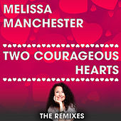 Play & Download Two Courageous Hearts by Melissa Manchester | Napster
