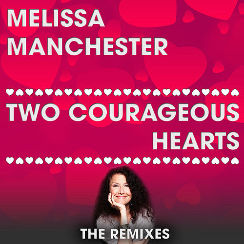 Play & Download Two Courageous Hearts by Melissa Manchester   Napster
