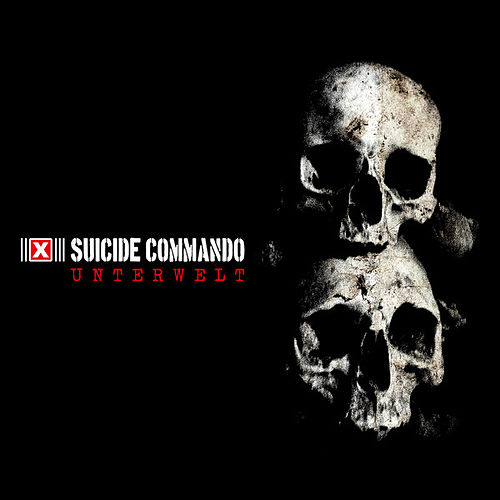 Play & Download Unterwelt by Suicide Commando | Napster