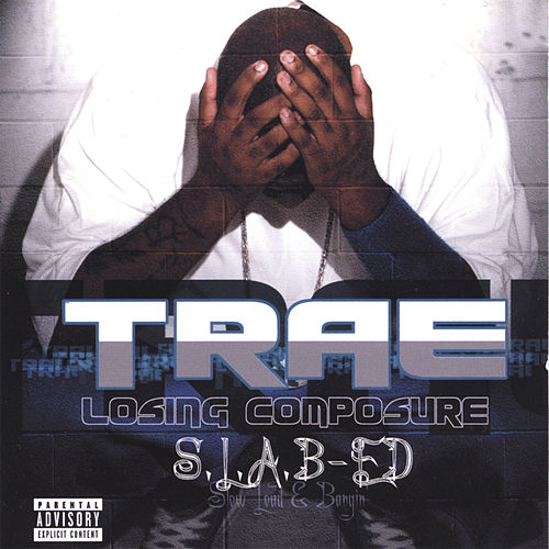 Losing Composure: S.L.A.B.Ed by Trae