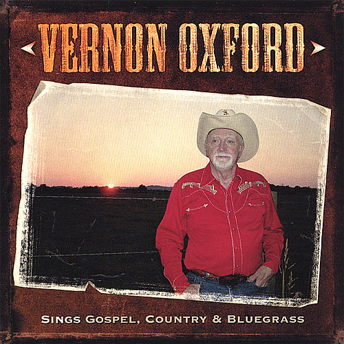 Play & Download Vernon Oxford Sings Gospel, Country & Bluegrass by Vernon Oxford | Napster