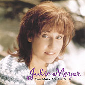Play & Download You Make Me Smile by Julie Meyer | Napster