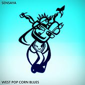 Play & Download West Pop Corn Blues by Sensaya | Napster