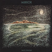 Play & Download Mirror by Miles Okazaki | Napster