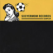 Play & Download Socyermom Records Sampler by Various Artists | Napster