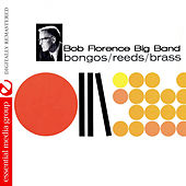 Bongos / Reeds / Brass (Digitally Remastered) by Bob Florence