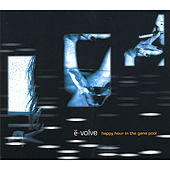 Play & Download Happy Hour In The Gene Pool by Evolve | Napster