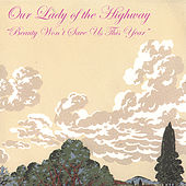 Play & Download Beauty Won't Save Us This Year by Our Lady of the Highway | Napster