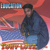 Play & Download Education by Tony Love | Napster