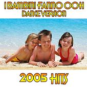 Play & Download I bambini fanno oh.. (2005 Summer Hit - Dance Version) by Disco Fever | Napster