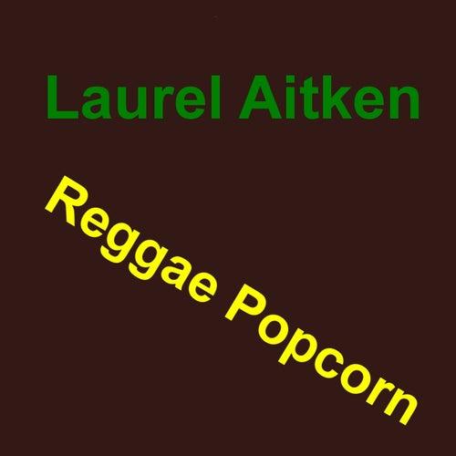 Reggae Popcorn by Laurel Aitken