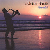 Play & Download Beautiful by Michael Paulo | Napster