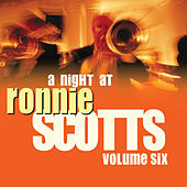Play & Download A Night At Ronnie Scotts - Volume 6 by Various Artists | Napster