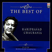 The Best Of Hariprasad Chaurasia by Pandit Hariprasad Chaurasia