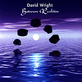 Play & Download BETWEEN REALITIES by David  Wright | Napster