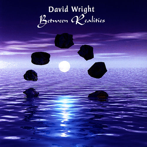 BETWEEN REALITIES by David  Wright