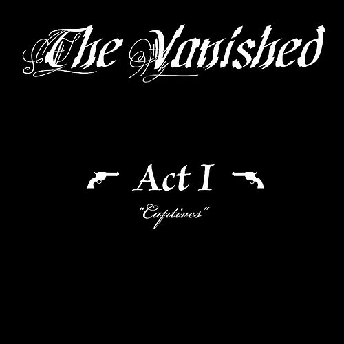 Play & Download Act I: 'Captives' by The Vanished | Napster