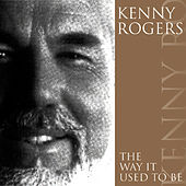 Play & Download The Way It Used To Be by Kenny Rogers | Napster