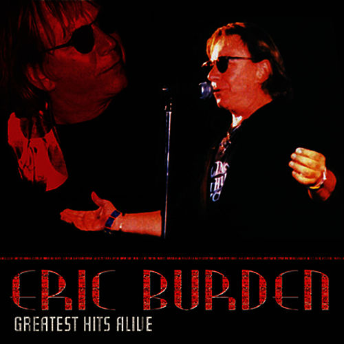 Play & Download Greatest Hits Alive by Eric Burdon | Napster