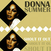 Play & Download Shout It Out by Donna Summer | Napster