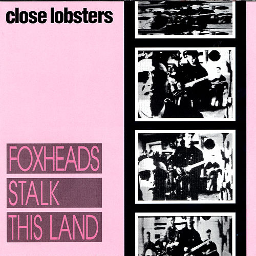 Play & Download Foxheads Stalk This Land by Close Lobsters | Napster