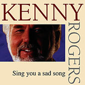 Sing You A Sad Song by Kenny Rogers