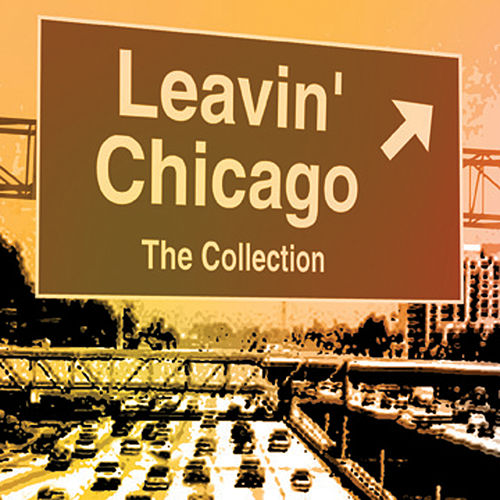 Play & Download Leavin' Chicago by Various Artists | Napster