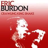 Play & Download Crawling King Snake by Eric Burdon | Napster