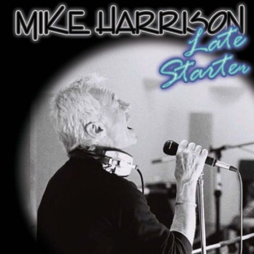 Play & Download Late Starter by Mike Harrison | Napster
